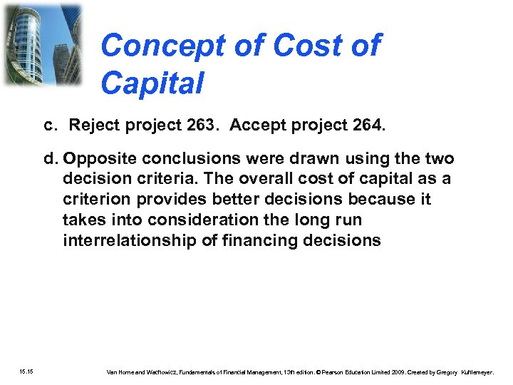 Concept of Cost of Capital c. Reject project 263. Accept project 264. d. Opposite