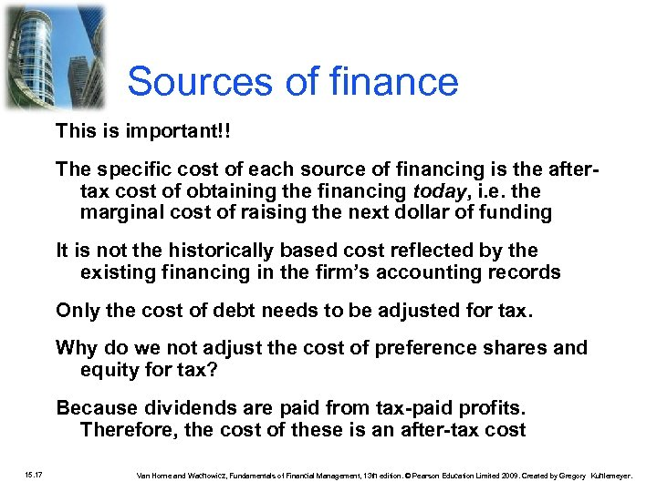 Sources of finance This is important!! The specific cost of each source of financing