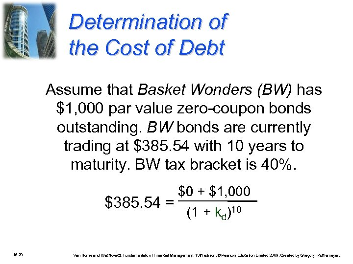 Determination of the Cost of Debt Assume that Basket Wonders (BW) has $1, 000