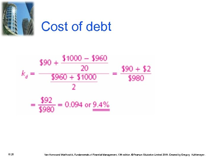 Cost of debt 15. 25 Van Horne and Wachowicz, Fundamentals of Financial Management, 13