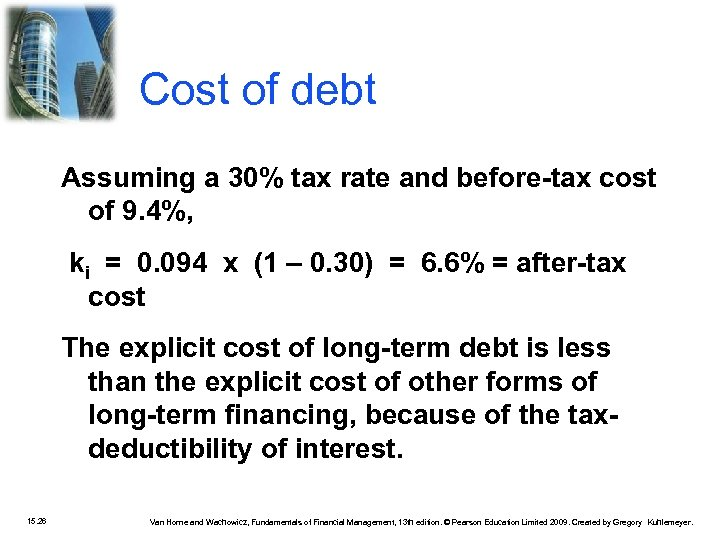 Cost of debt Assuming a 30% tax rate and before-tax cost of 9. 4%,