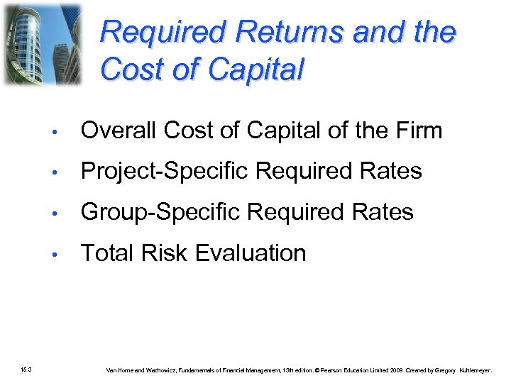 Required Returns and the Cost of Capital • • Project-Specific Required Rates • Group-Specific