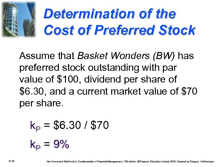 Determination of the Cost of Preferred Stock Assume that Basket Wonders (BW) has preferred