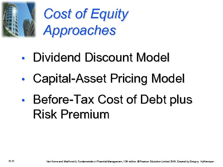 Cost of Equity Approaches • • Capital-Asset Pricing Model • 15. 31 Dividend Discount