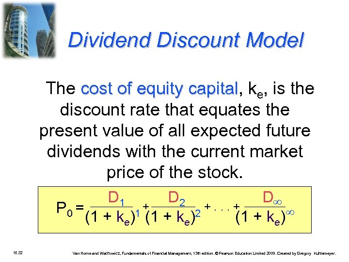 Dividend Discount Model The cost of equity capital, ke, is the capital discount rate