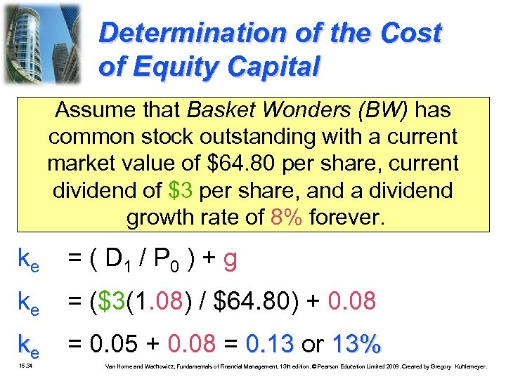 Determination of the Cost of Equity Capital Assume that Basket Wonders (BW) has common