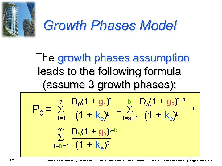 Growth Phases Model The growth phases assumption leads to the following formula (assume 3