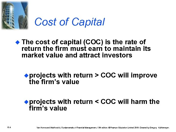 Cost of Capital The cost of capital (COC) is the rate of return the