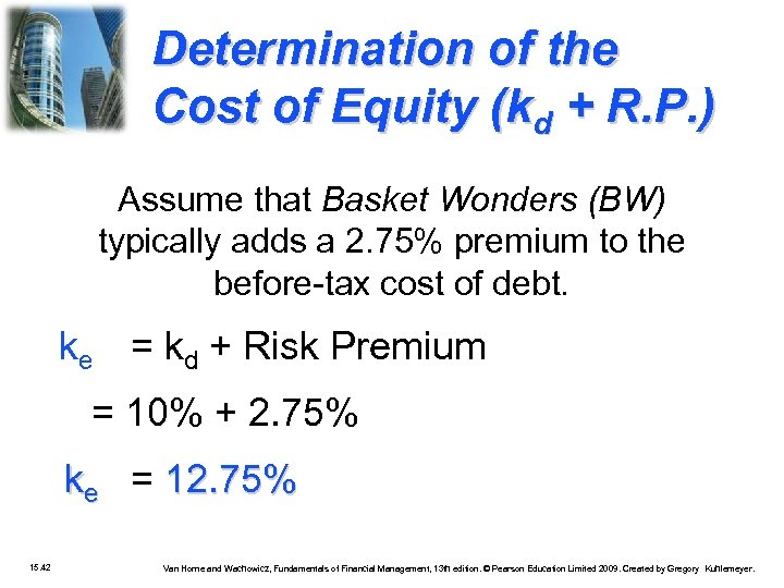 Determination of the Cost of Equity (kd + R. P. ) Assume that Basket