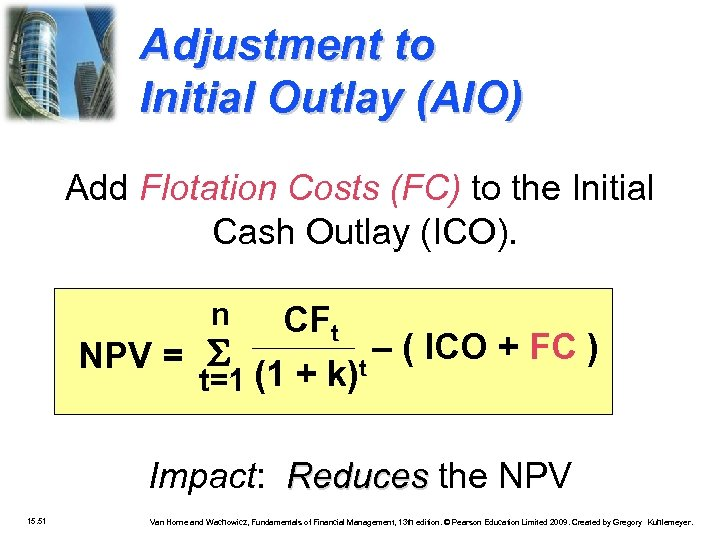 Adjustment to Initial Outlay (AIO) Add Flotation Costs (FC) to the Initial Cash Outlay
