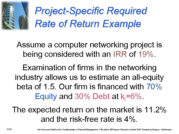 Project-Specific Required Rate of Return Example Assume a computer networking project is being considered