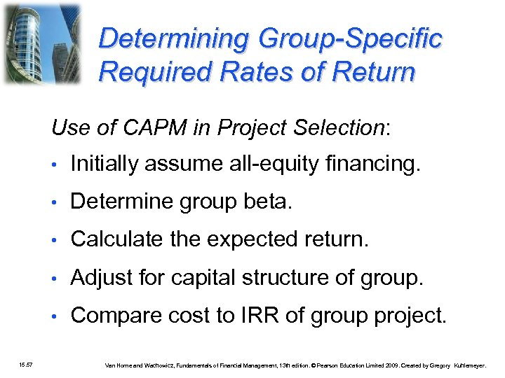 Determining Group-Specific Required Rates of Return Use of CAPM in Project Selection: • •
