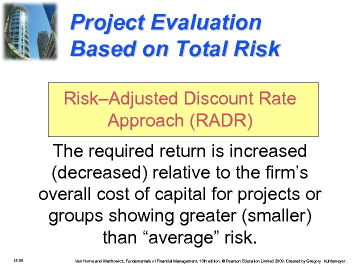 Project Evaluation Based on Total Risk–Adjusted Discount Rate Approach (RADR) The required return is