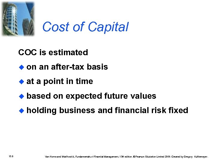 Cost of Capital COC is estimated on at an after-tax basis a point in
