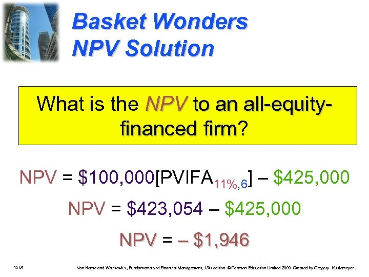 Basket Wonders NPV Solution What is the NPV to an all-equityfinanced firm? firm NPV
