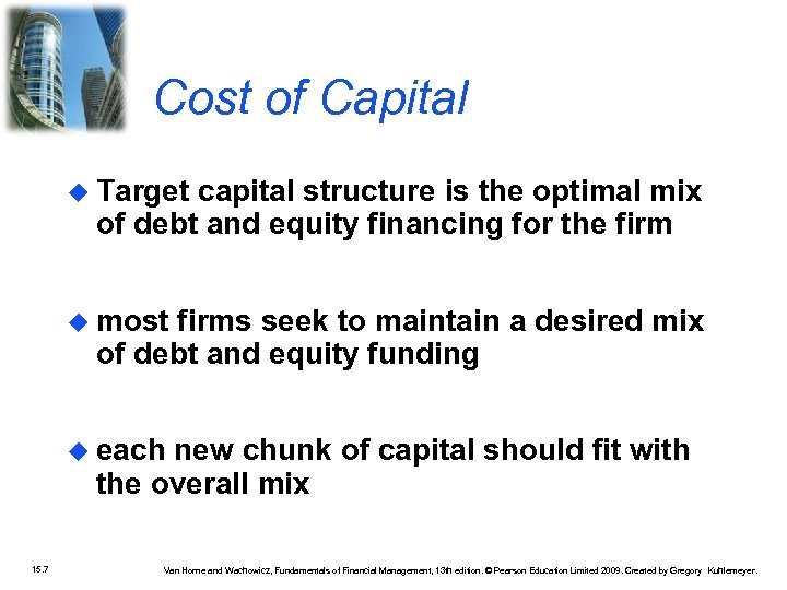 Cost of Capital Target capital structure is the optimal mix of debt and equity