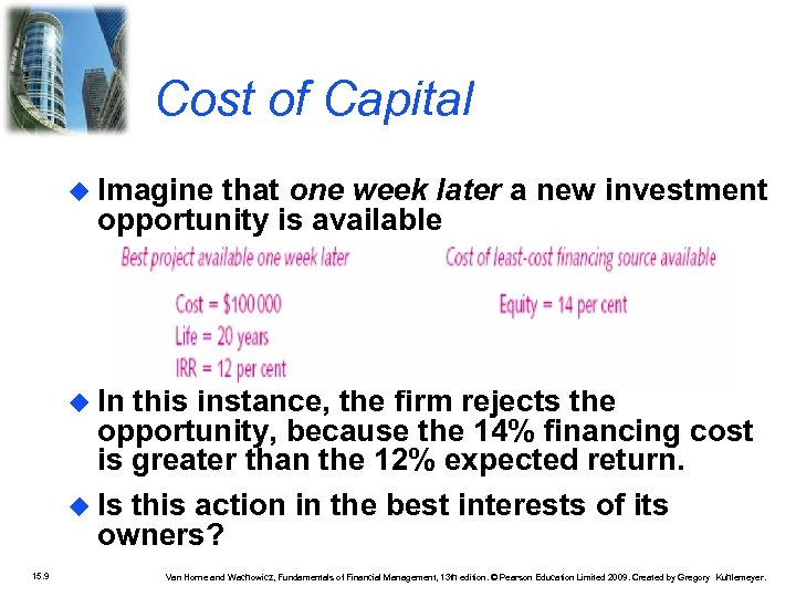 Cost of Capital Imagine that one week later a new investment opportunity is available