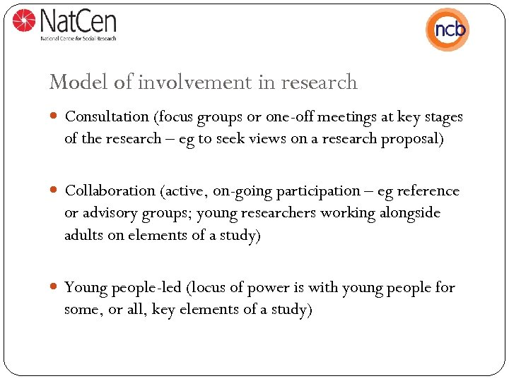 Model of involvement in research Consultation (focus groups or one-off meetings at key stages