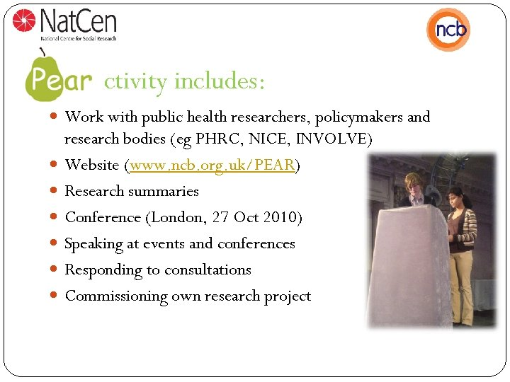 activity includes: Work with public health researchers, policymakers and research bodies (eg PHRC, NICE,