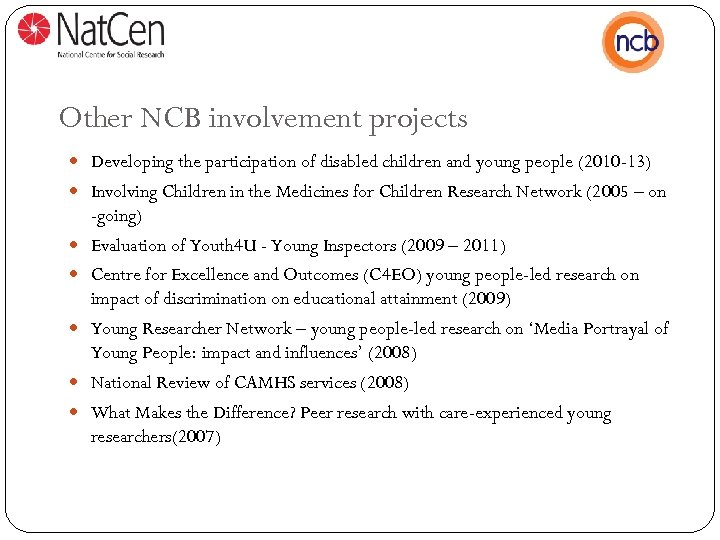 Other NCB involvement projects Developing the participation of disabled children and young people (2010