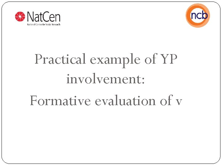 Practical example of YP involvement: Formative evaluation of v
