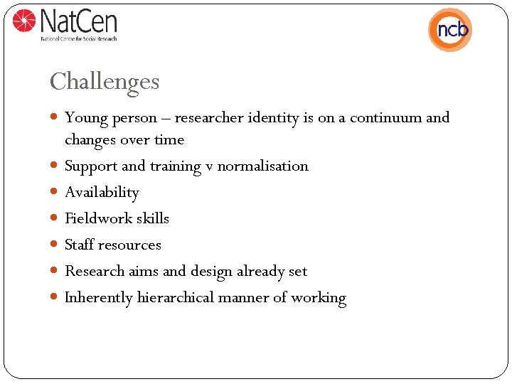 Challenges Young person – researcher identity is on a continuum and changes over time