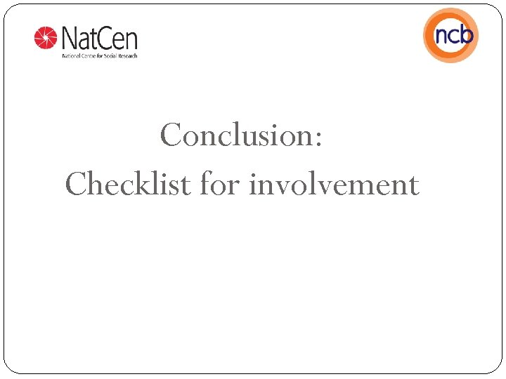 Conclusion: Checklist for involvement