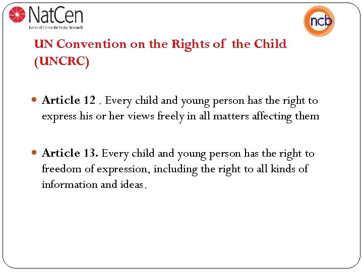 UN Convention on the Rights of the Child (UNCRC) Article 12. Every child and
