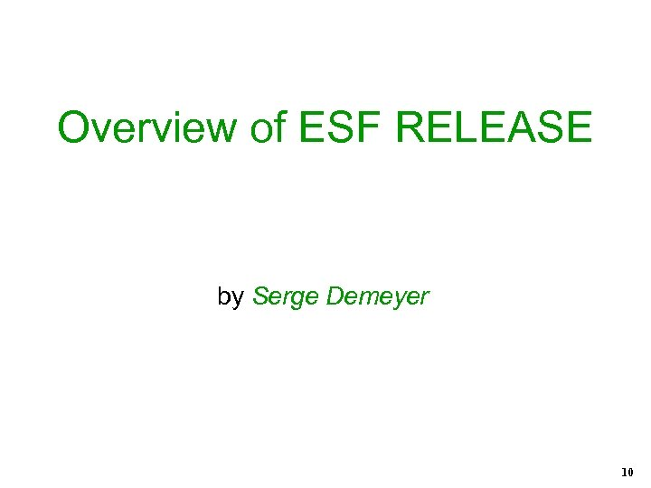Overview of ESF RELEASE by Serge Demeyer 10
