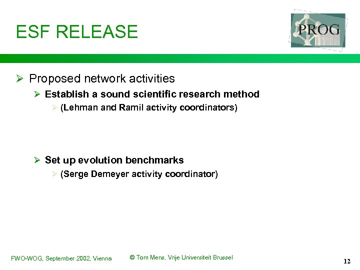 ESF RELEASE Ø Proposed network activities Ø Establish a sound scientific research method Ø