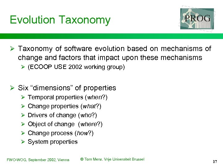 Evolution Taxonomy Ø Taxonomy of software evolution based on mechanisms of change and factors