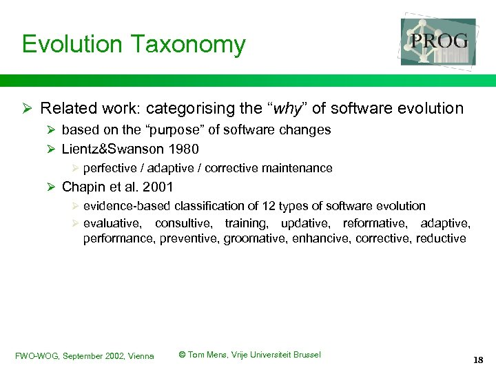 "Evolution Taxonomy Ø Related work: categorising the ""why"" of software evolution Ø based on"