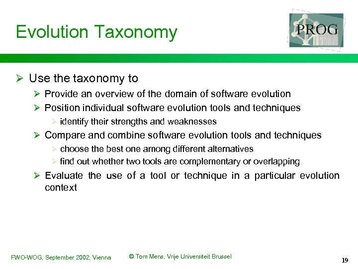 Evolution Taxonomy Ø Use the taxonomy to Ø Provide an overview of the domain