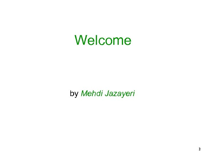 Welcome by Mehdi Jazayeri 2