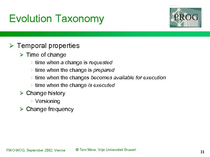 Evolution Taxonomy Ø Temporal properties Ø Time of change Ø time when a change