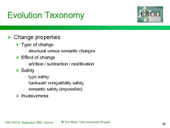 Evolution Taxonomy Ø Change properties Ø Type of change Ø structural versus semantic changes