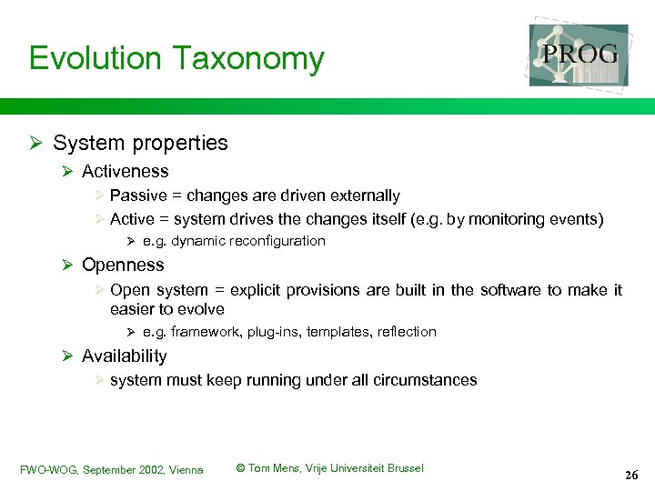Evolution Taxonomy Ø System properties Ø Activeness Ø Passive = changes are driven externally
