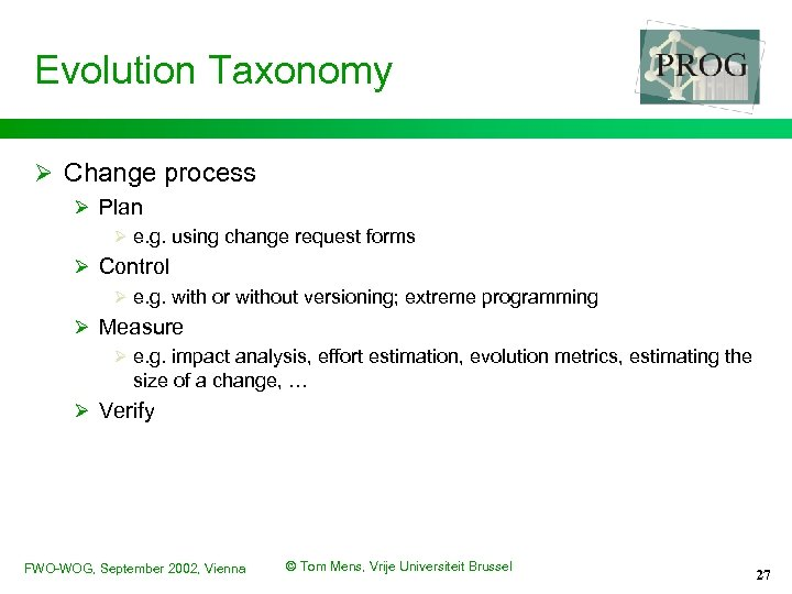 Evolution Taxonomy Ø Change process Ø Plan Ø e. g. using change request forms