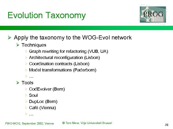 Evolution Taxonomy Ø Apply the taxonomy to the WOG-Evol network Ø Techniques Ø Graph