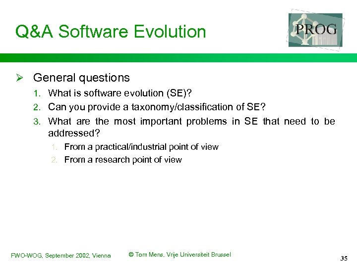 Q&A Software Evolution Ø General questions 1. What is software evolution (SE)? 2. Can