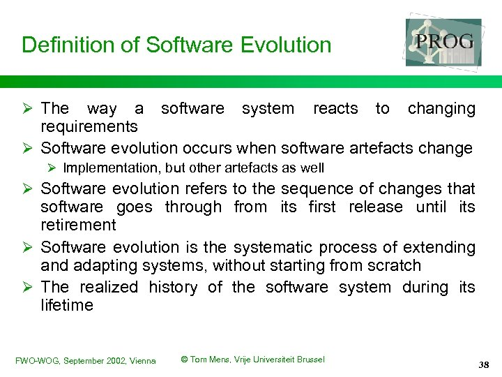 Definition of Software Evolution Ø The way a software system reacts to changing requirements