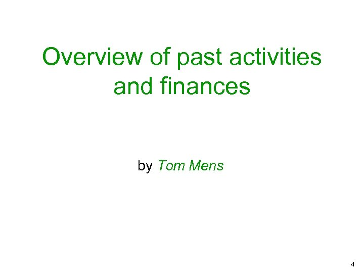 Overview of past activities and finances by Tom Mens 4