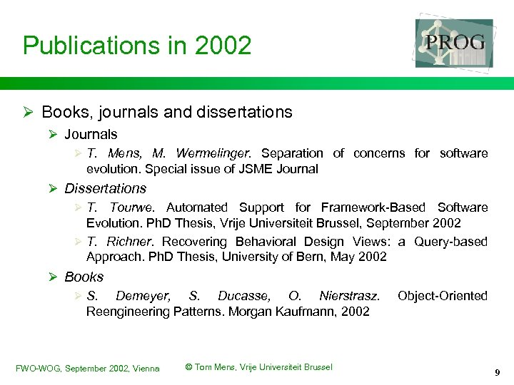 Publications in 2002 Ø Books, journals and dissertations Ø Journals Ø T. Mens, M.