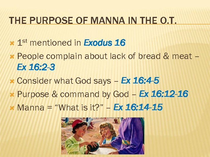 THE PURPOSE OF MANNA IN THE O. T. 1 st mentioned in Exodus 16