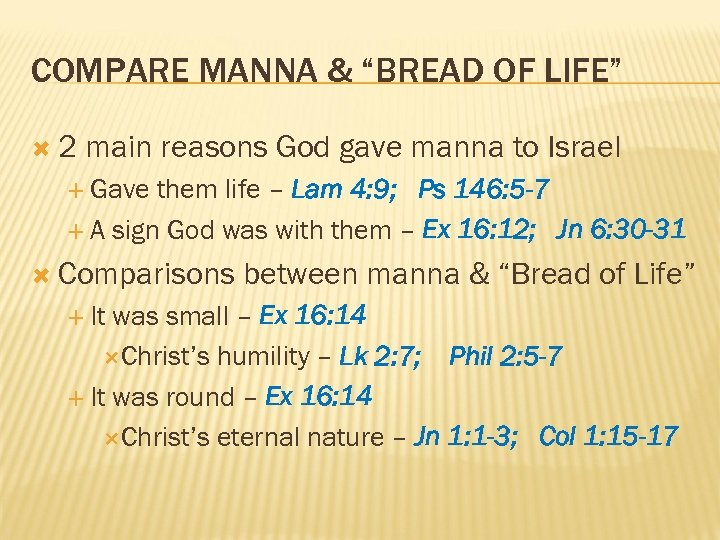 """COMPARE MANNA & """"BREAD OF LIFE"""" 2 main reasons God gave manna to Israel"""