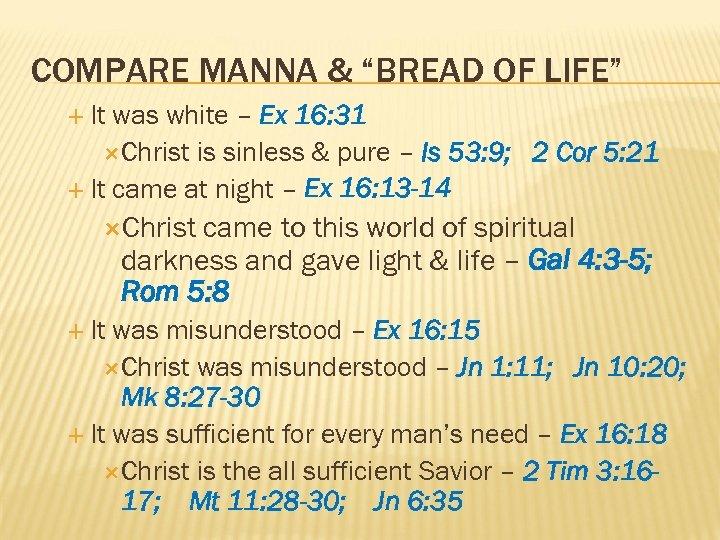 "COMPARE MANNA & ""BREAD OF LIFE"" It was white – Ex 16: 31 Christ"