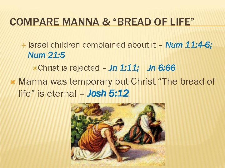 """COMPARE MANNA & """"BREAD OF LIFE"""" Israel children complained about it – Num 11:"""