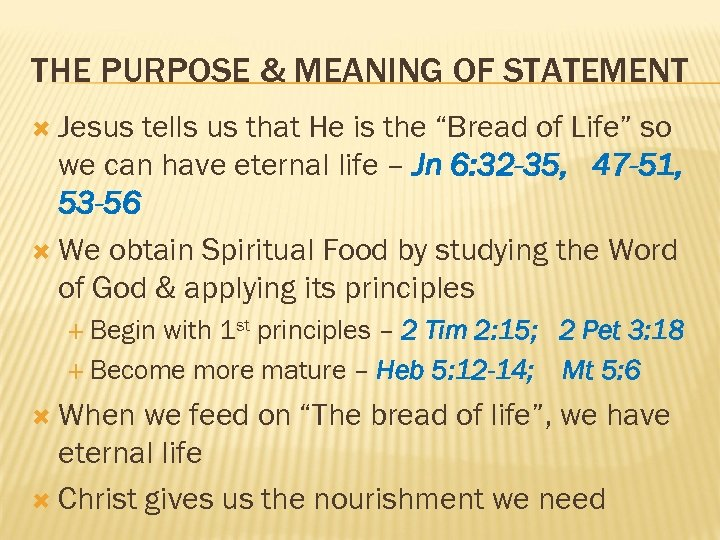 """THE PURPOSE & MEANING OF STATEMENT Jesus tells us that He is the """"Bread"""