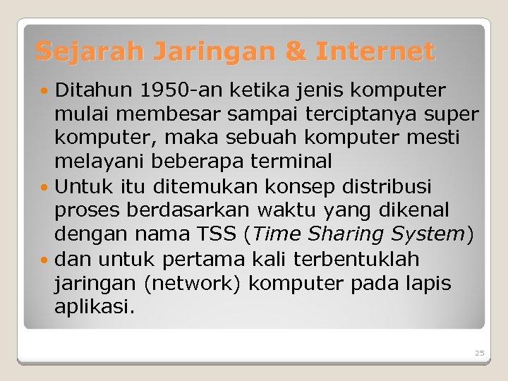 Sejarah Jaringan & Internet Ditahun 1950 -an ketika jenis komputer mulai membesar sampai terciptanya
