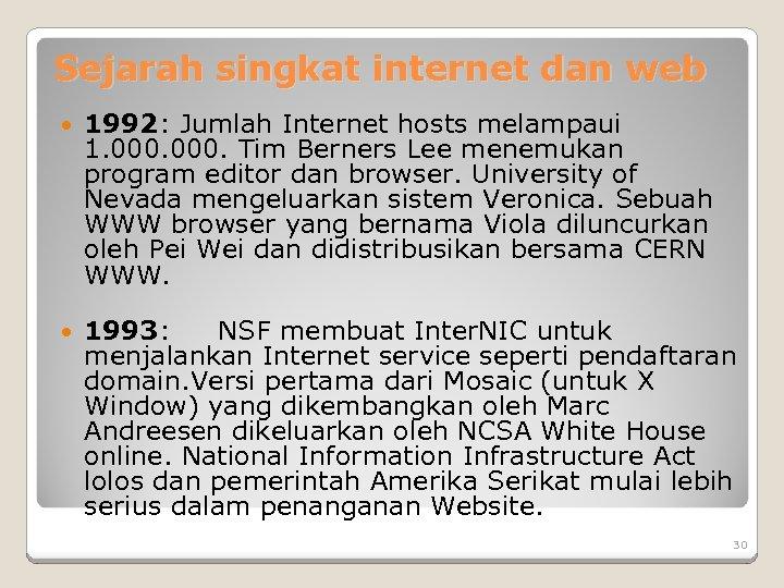 Sejarah singkat internet dan web 1992: Jumlah Internet hosts melampaui 1. 000. Tim Berners